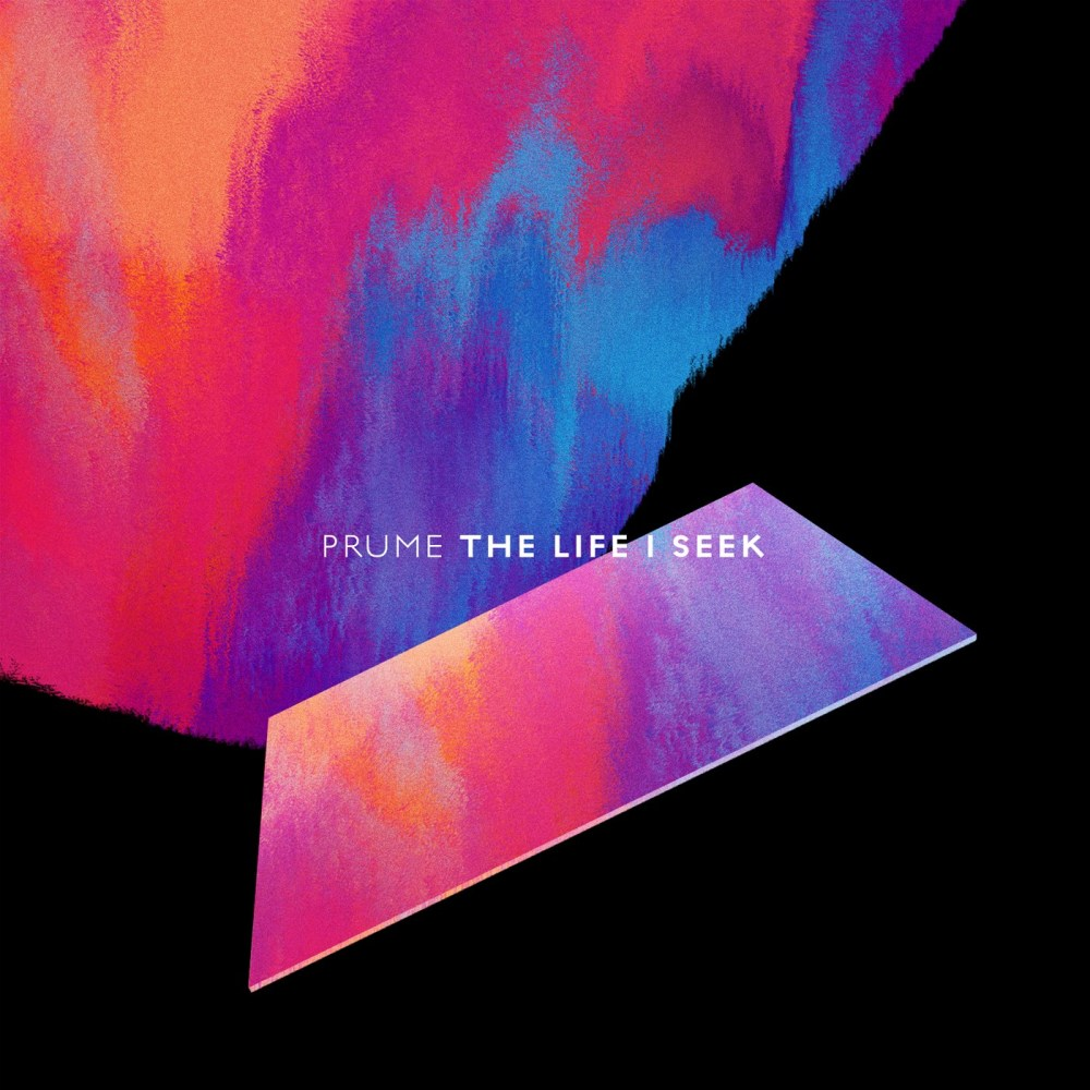 Prume - The Life I Seek