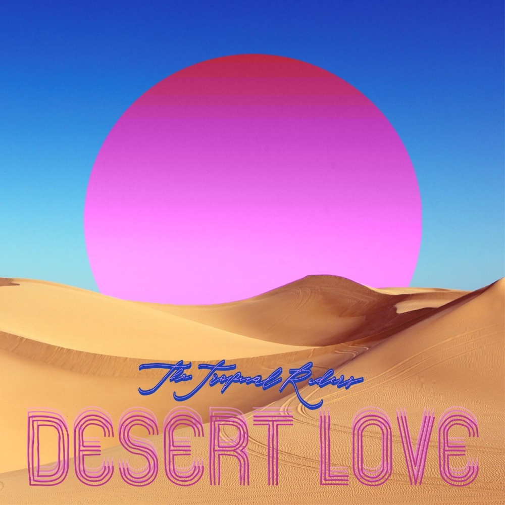 The Tropical Riders - Desert Love (EP)
