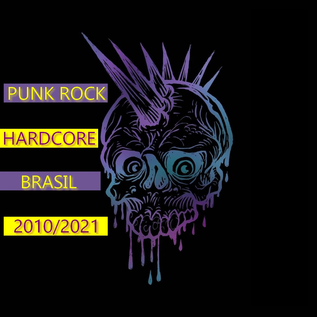 Playlist Punk Rock Hardcore Brasil 2010 2021 Papo Alternativo
